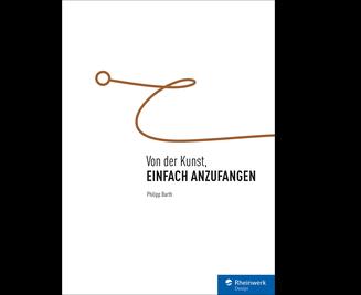 Cover von Von der Kunst, einfach anzufangen