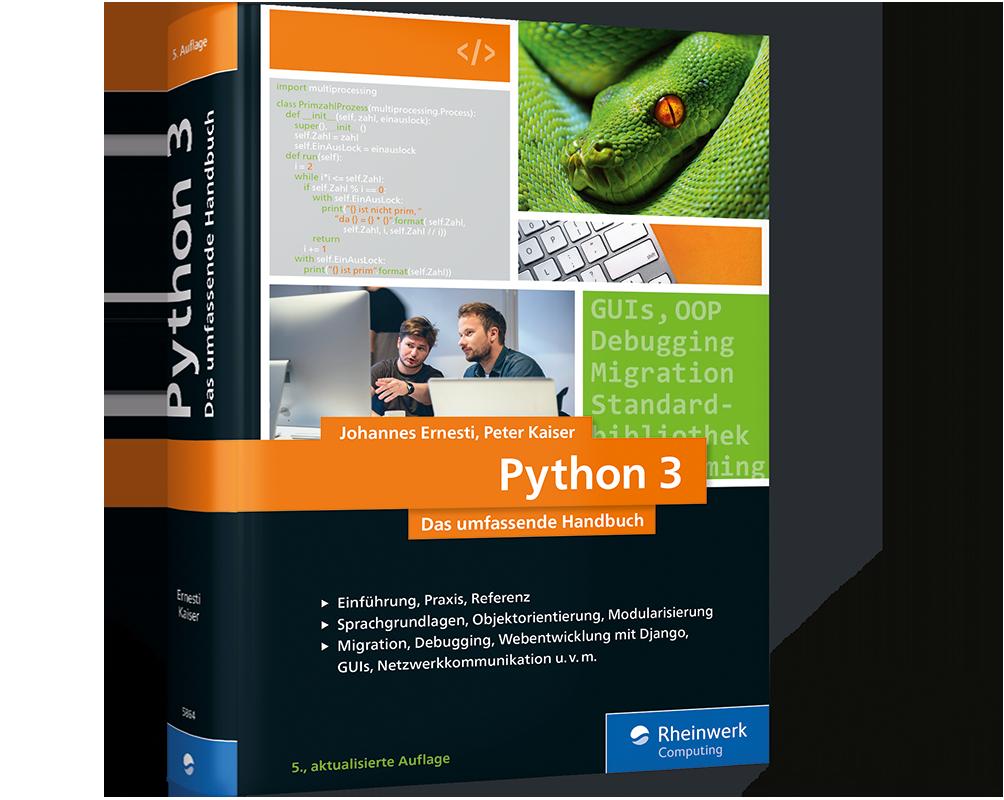 Python 3 Das Umfassende Handbuch Von Ernesti Und Kaiser Rheinwerk
