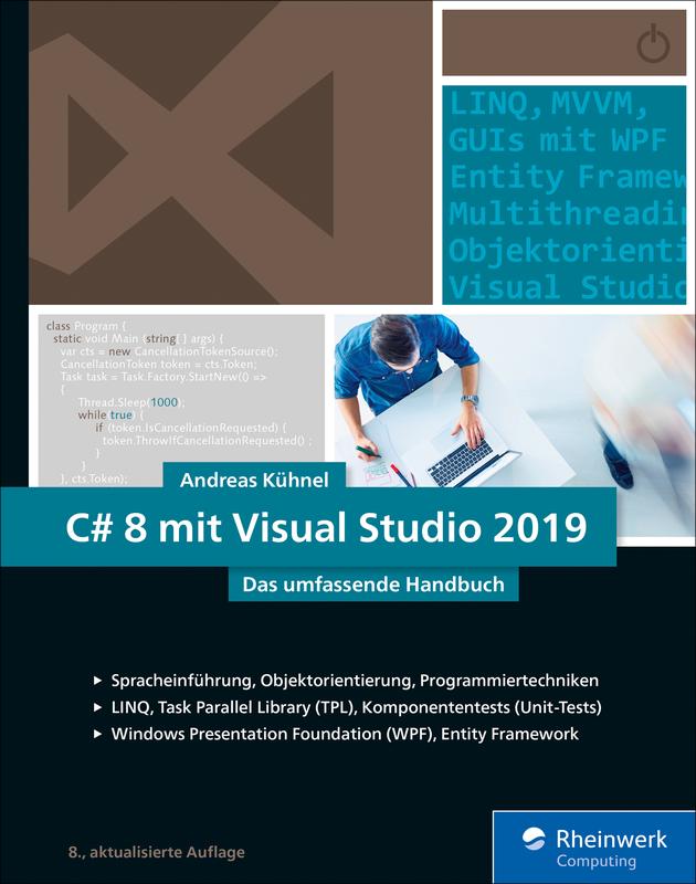 C# 8 mit Visual Studio 2019 - Das umfassende Handbuch