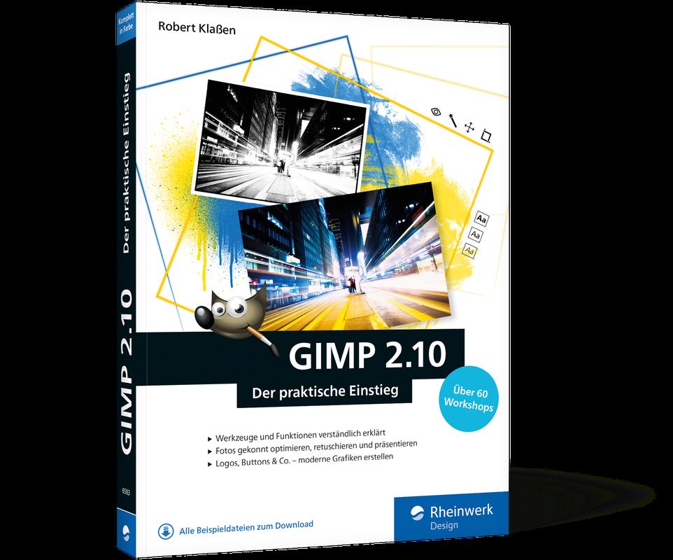gimp 2 6 fur digitale fotografie galileo design