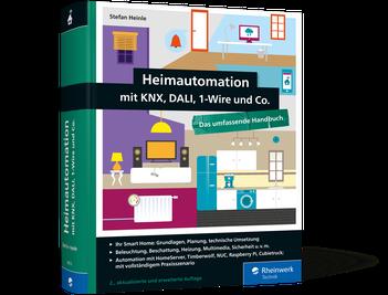 Heimautomation mit KNX, DALI, 1-Wire und Co. von Stefan Heinle