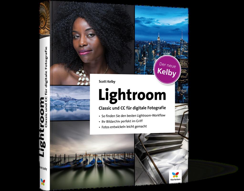 Lightroom Classic Und Cc Für Digitale Fotografie Von Scott Kelby