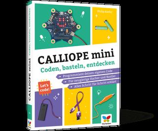 Calliope mini. Coden, basteln, entdecken