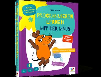 Programmieren lernen mit der Maus. Das Programmierbuch für Kinder