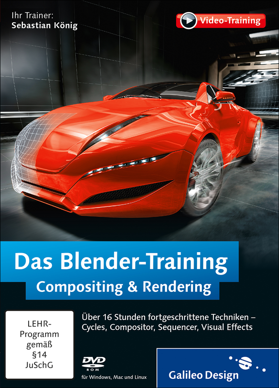 Das Blender-Training: Compositing & Rendering - Cycles, Compositor,  Sequencer, Visual Effects