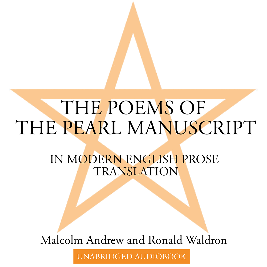 The Poems of the Pearl Manuscript in Modern English Prose Translation. Authors: Malcolm Andrew Ronald Waldron. Unabridged audiobook.