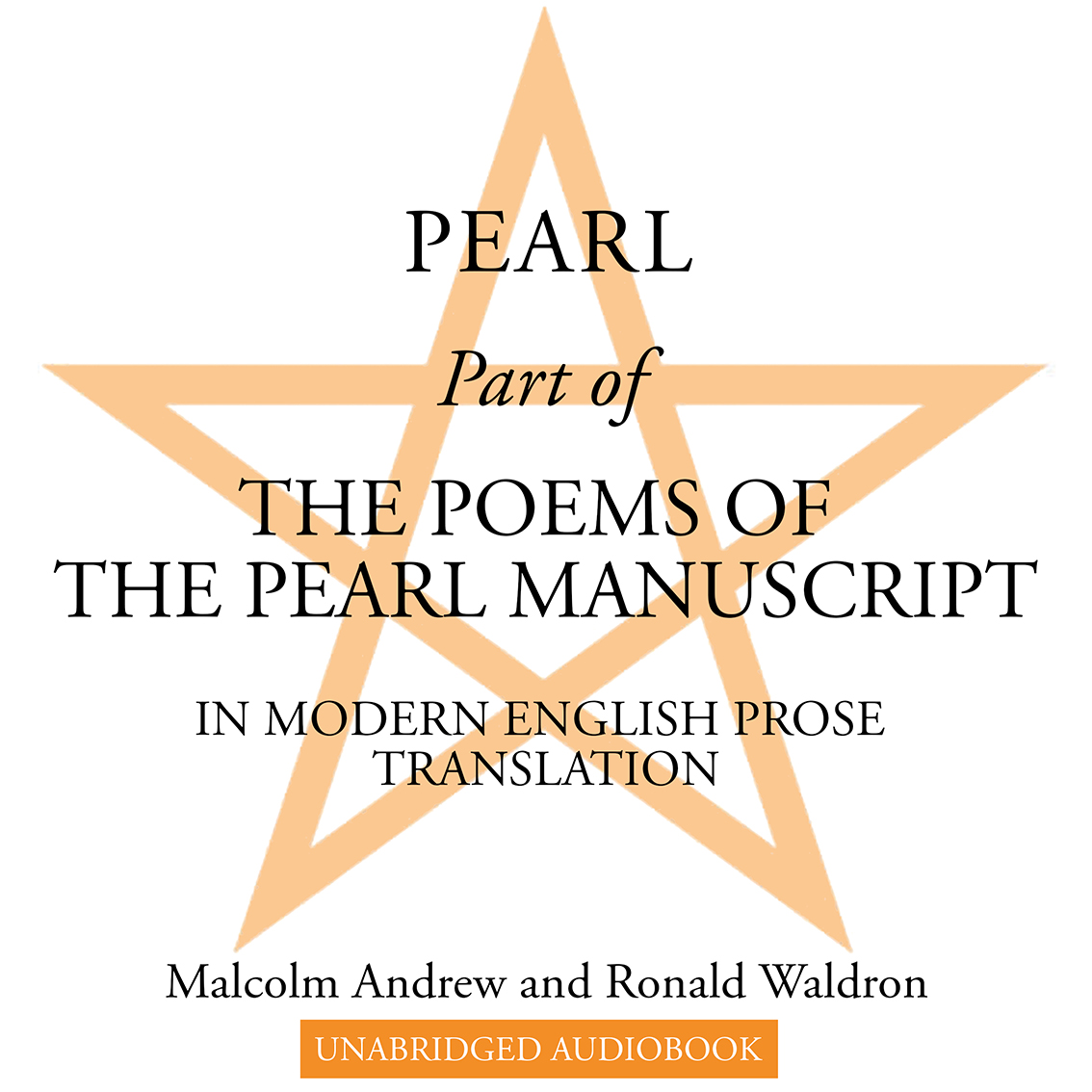 Pearl, Part of The Poems of the Pearl Manuscript in Modern English Prose Translation. authors: Malcolm Andrew Ronald Waldron. Unabridged audiobook.
