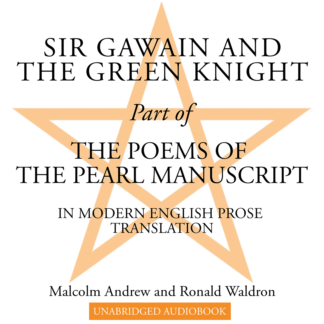 Sir Gawain and the Green Knight, Part of The Poems of the Pearl Manuscript in Modern English Prose Translation. authors: Malcolm Andrew Ronald Waldron. Unabridged audiobook.