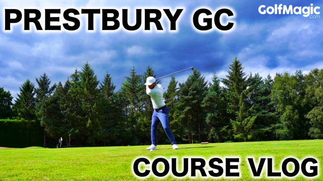 GolfMagic plays Prestbury GC: golf course vlog