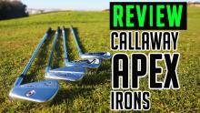 Callaway Apex Irons Review   Callaway Apex, Apex DCB, Apex Pro, Apex MB