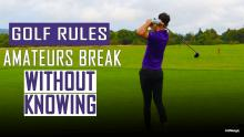 WATCH: 5 golf rules that all amateur golfers BREAK without knowing!
