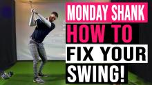 WATCH: How To Fix Your Golf Swing During Lockdown | Monday Shank Ep.1