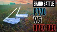TaylorMade P770 VS NEW Callaway Apex Pro 21   Brand Battle