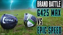 PING G425 MAX VS Callaway Epic Speed | Driver Brand Battle