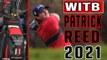 WATCH: What's in Patrick Reed's bag on the PGA Tour in 2021