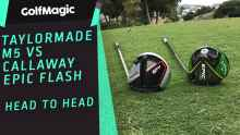 TaylorMade M5 vs Callaway Epic Flash