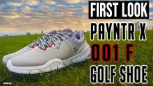 NEW PAYNTR X 001 F Golf Shoe | PAYNTR Golf First Look