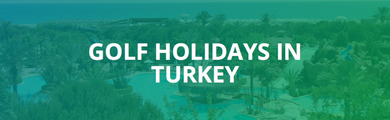 Top Five All Inclusive Golf Holidays In Turkey