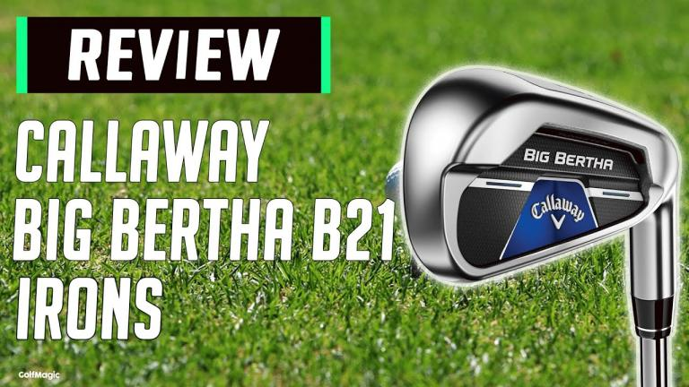 Callaway Big Bertha B21 Iron Review: Best Game-Improvement Irons of 2020?