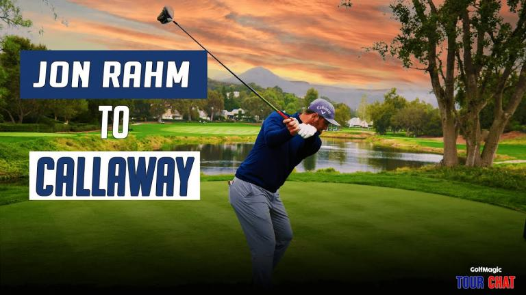 """""""Jon Rahm has gone to Callaway because of an offer he can't refuse"""""""