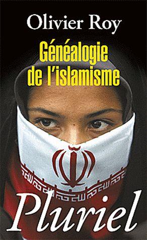 Généalogie de l'islamisme Olivier Roy