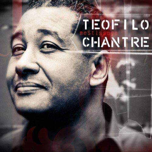 Téofilo Chantre MeStissage