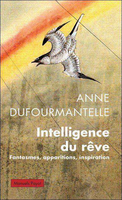 Anne Dufourmantelle - L'intelligence du rêve