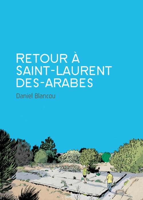 Laurent Blancou - Retour à Saint Laurent des Arabes
