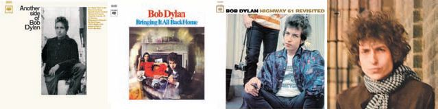 Pochettes : Another Side of Bob Dylan, 1964 - Bringing It All Back Home, 1965 - Highway 61 Revisited, 1965 - Blonde on Blonde