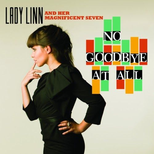 Lady Linn and her Magnificent seven - No Good-bye at all