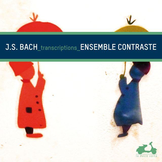 Bach - Transcriptions par l'Ensemble Contraste