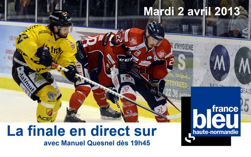 Hockey sur glace Angers Rouen finale ligue Magnus - Les matchs sur France Bleu Haute Normandie - Eric Turpin - Radio France