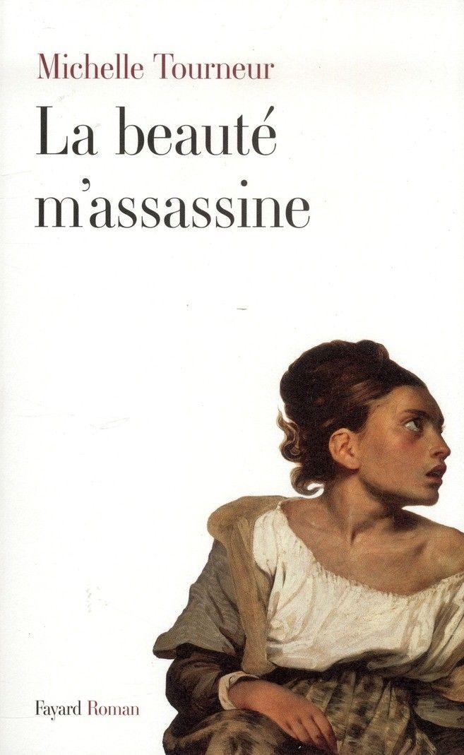 """""""La beauté m'assassine"""" de Michelle Tourneur"""