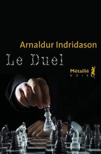 """""""Le Duel"""" de Arnaldur INDRIDASON (éditions Métaillié)"""