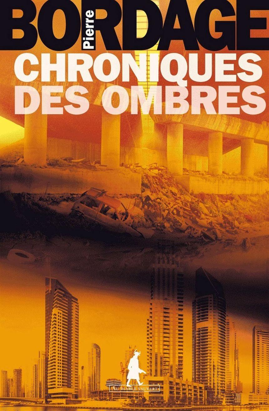 """""""Chroniques des ombres"""", de Pierre BORDAGE (éditions Au Diable Vauvert)"""