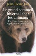 Le grand sommeil hivernal chez les animaux : l'hibernation et ses applications pratiques - Jean Pierre. Jost