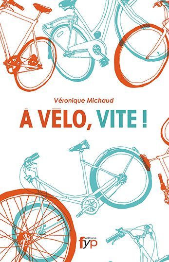 A vélo, vite ! - FYP Editions