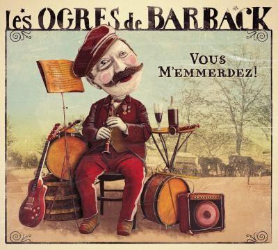 Vous m'emmerdez ! l'album des Ogres de Barback (2014)