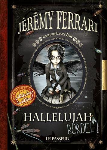 Hallelujah, Bordel ! le livre de Jérémy Ferrari qui complète le show.