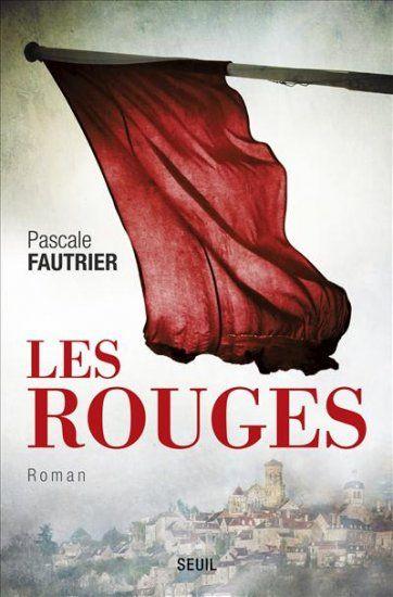 """""""Les Rouges"""", de Pascale FAUTRIER (éditions du Seuil)"""