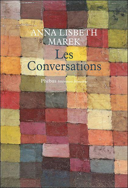 """""""Les conversations"""", de Anna Lisbeth MAREK (éditions Phoebus)"""