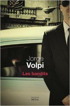 Jorge Volpi - Bandits