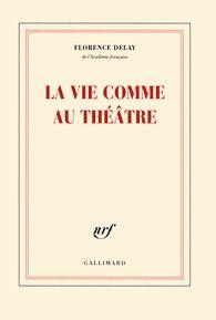Florence Delay- La vie comme au théâtre