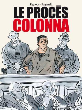 Le procès Colonna par Tignous et Dominique Paganelli