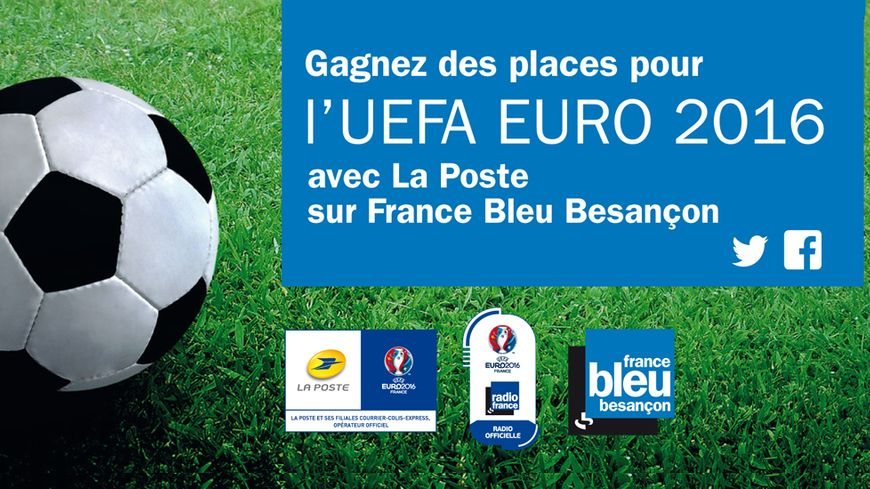 gagnez des places pour l 39 uefa euro 2016 avec la poste sur france bleu besan on. Black Bedroom Furniture Sets. Home Design Ideas