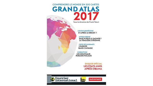 Grand Atlas 2017 - Courrier International, France Info et Autrement