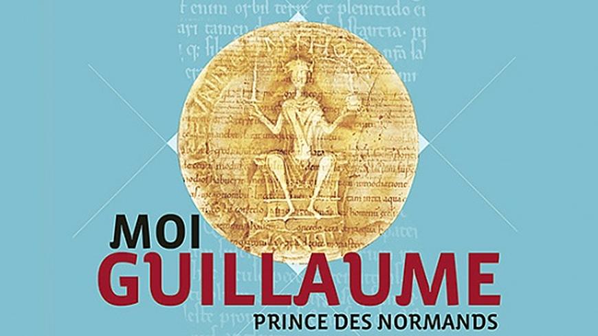 Moi Guillaume prince des Normands