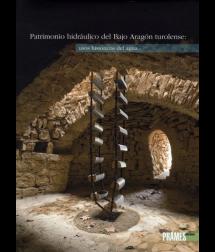 Patrimonio Hidráulico del Bajo Aragón Turolense: usos históricos del agua.