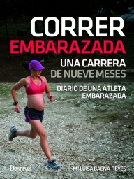 Correr Embarazada. Una Carrera de Nueve Meses