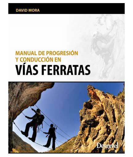Manual de progresión y conducción en vías ferratas.